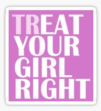 TR/EAT YOUR GIRL RIGHT Sticker