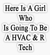 Here Is A Girl Who Is Going To Be A HVAC & R Tech Sticker