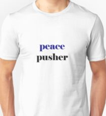 peace pusher Unisex T-Shirt