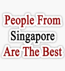 People From Singapore Are The Best Sticker