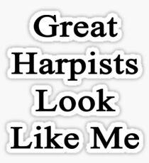 Great Harpists Look Like Me Sticker