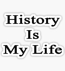 History Is My Life Sticker