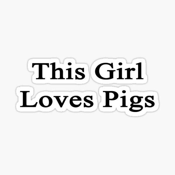 This Girl Loves Pigs  Sticker