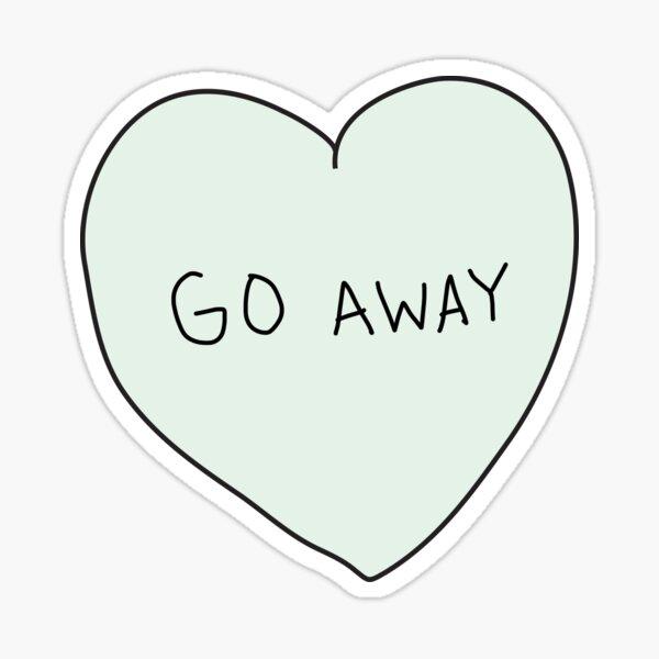 Go Away Heart Sticker