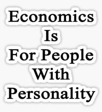 Economics Is For People With Personality  Sticker