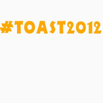 #TOAST2012 (Orange Text) by Valkenhyne
