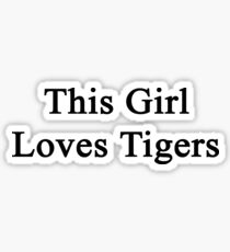 This Girl Loves Tigers  Sticker