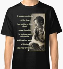 Alan Watts - On Illusion Classic T-Shirt