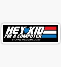 Hey Kid I'm a Computer (STICKER) Sticker