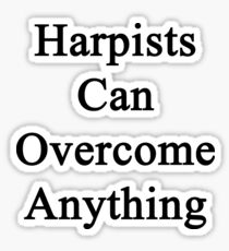 Harpists Can Overcome Anything  Sticker