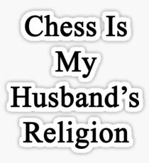 Chess Is My Husband's Religion Sticker