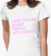 Some Chicks Marry Chicks Womens Fitted T-Shirt