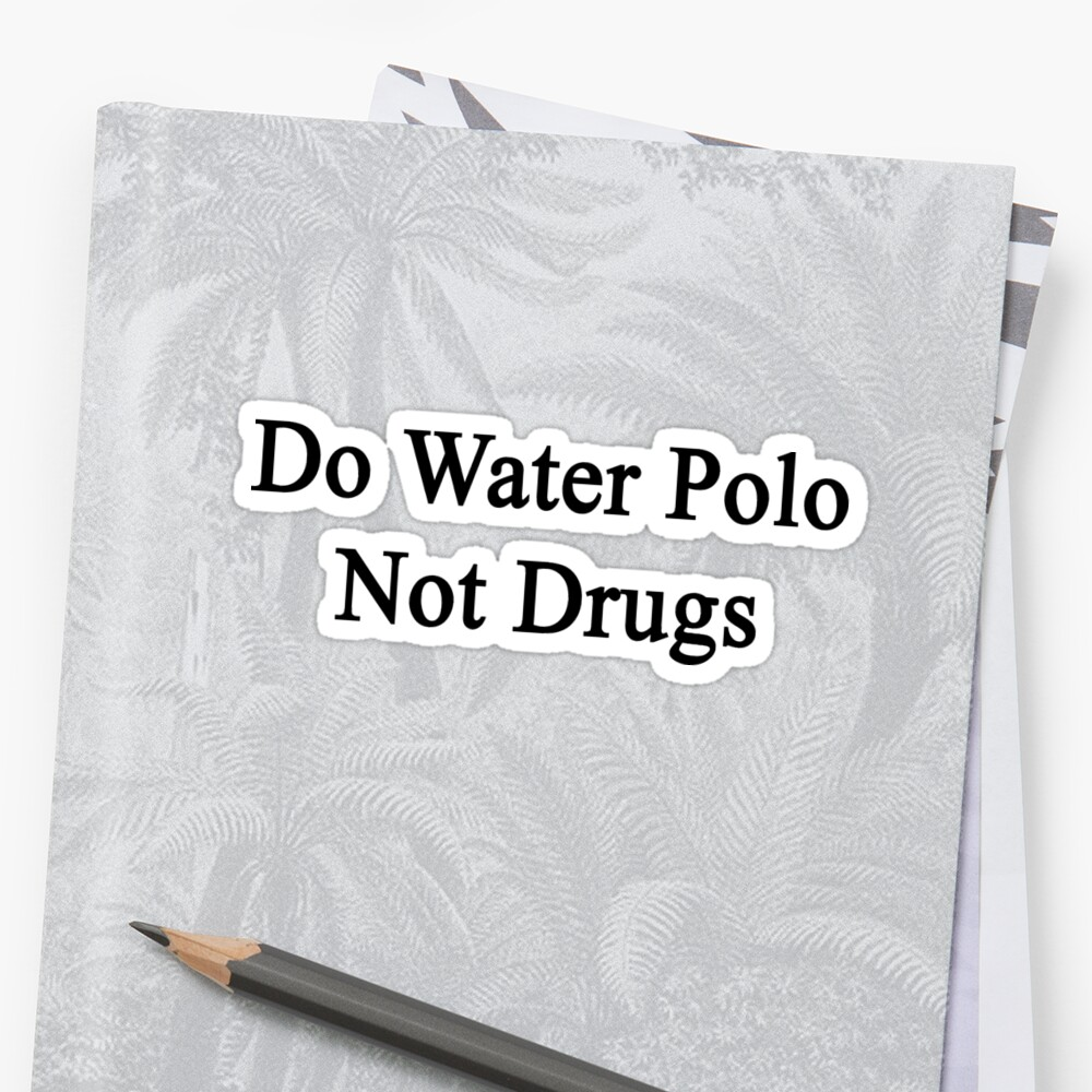 Do Water Polo Not Drugs  by supernova23