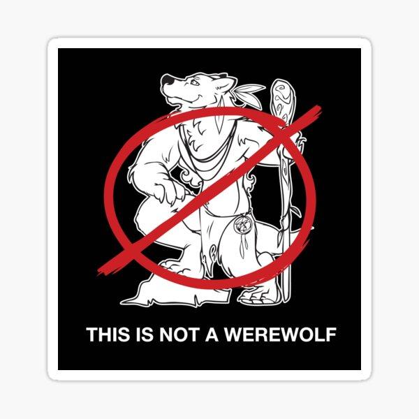 Hippie-Wolves are Not Werewolves (Sticker) Sticker