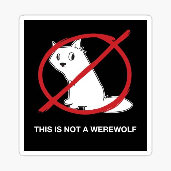 A Regular Wolf is Not a Werewolf (Sticker) Sticker