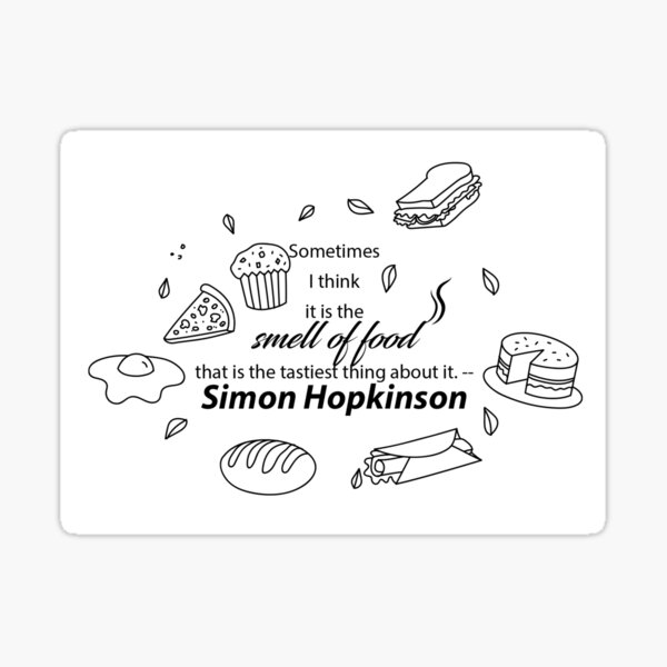 The Smell of Food - Simon Hopkinson Pullover Hoodie Sticker