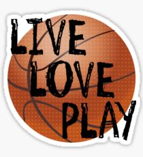 Live, Love, Play - Basketball Sticker