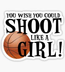 You Wish You Could Shoot Like a Girl Sticker