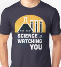 Science is Watching You Unisex T-Shirt