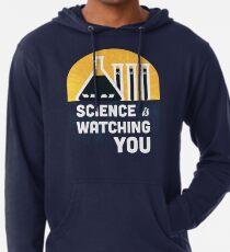 Die Wissenschaft beobachtet dich Leichter Hoodie