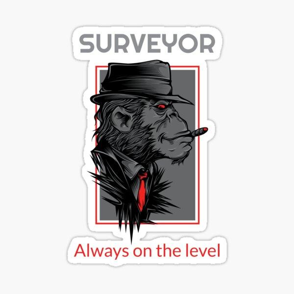 Surveyor Always On The Level Sticker