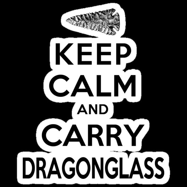 Keep Calm: Dragonglass (Black) by Digital Phoenix Design