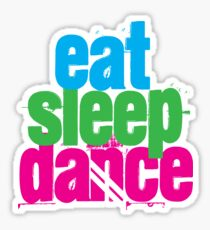 Eat, Sleep, Dance Sticker