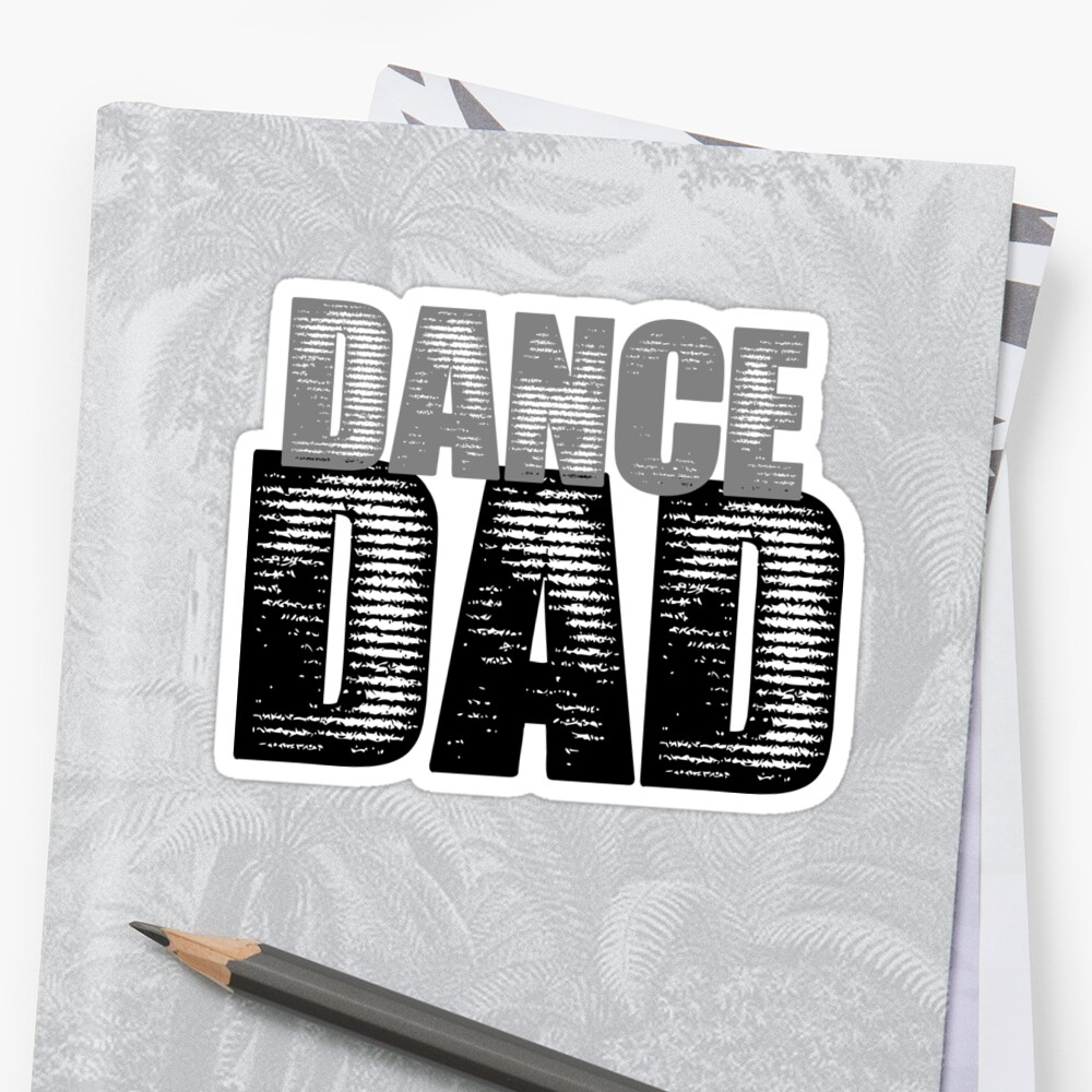 Dance Dad by shakeoutfitters