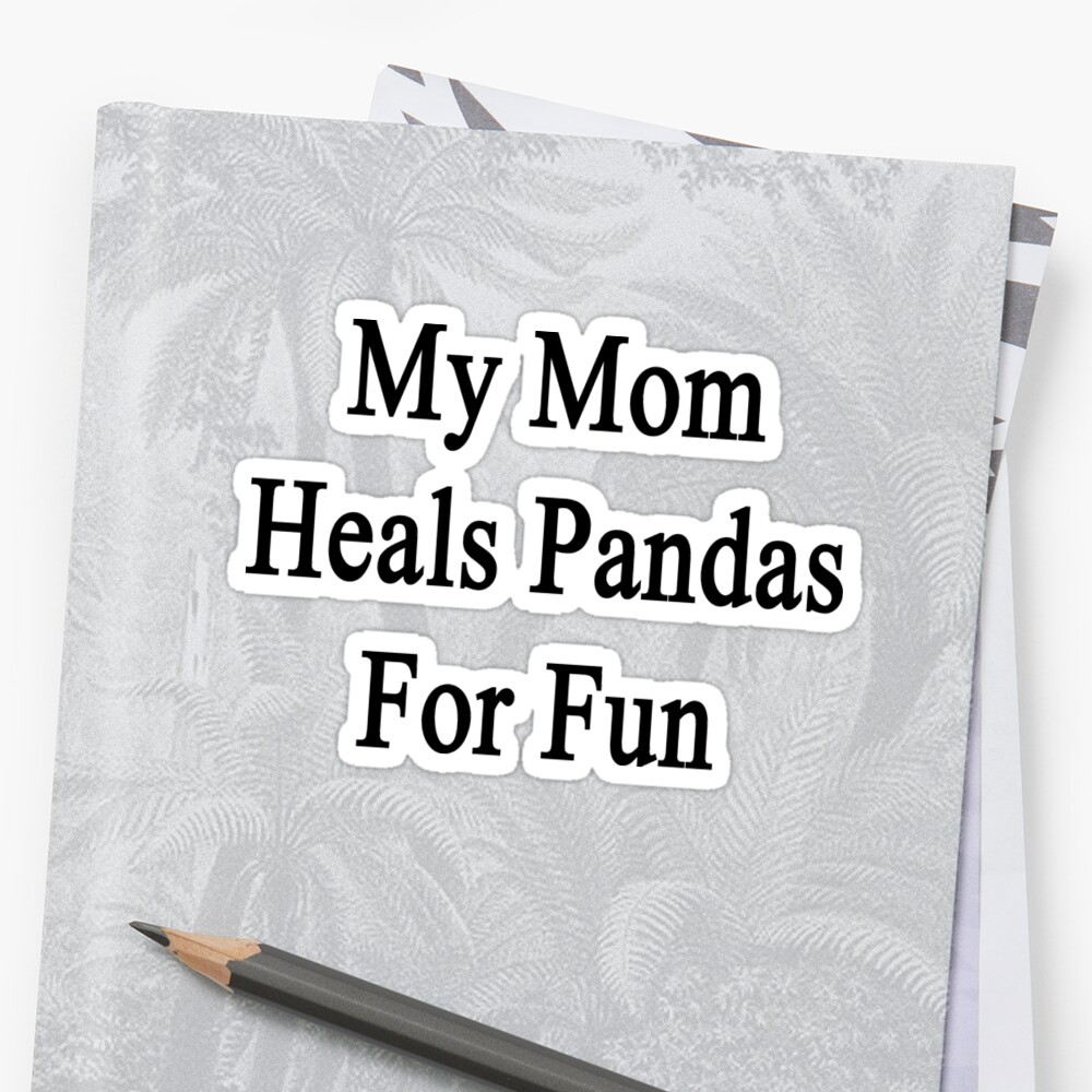 My Mom Heals Pandas For Fun  by supernova23