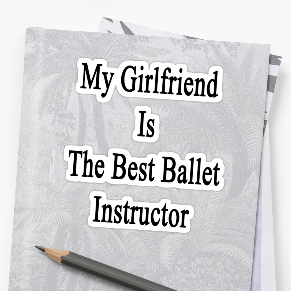 My Girlfriend Is The Best Ballet Instructor  by supernova23