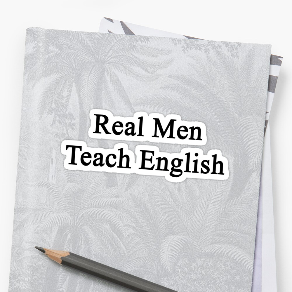 Real Men Teach English  by supernova23