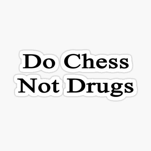 Do Chess Not Drugs  Sticker