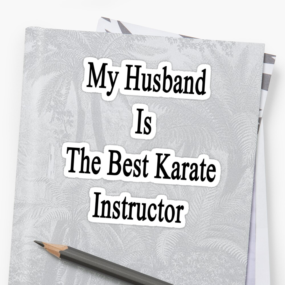 My Husband Is The Best Karate Instructor  by supernova23