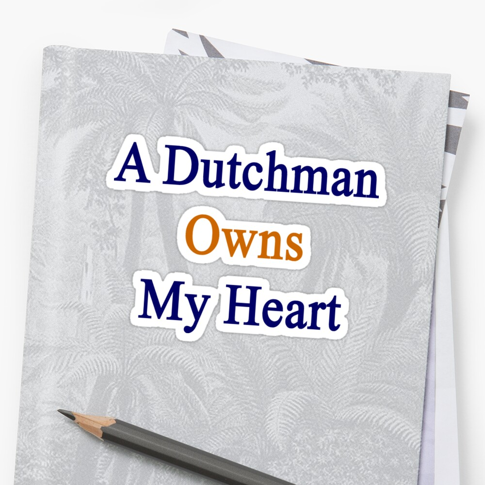 A Dutchman Owns My Heart  by supernova23