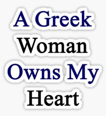 A Greek Woman Owns My Heart  Sticker