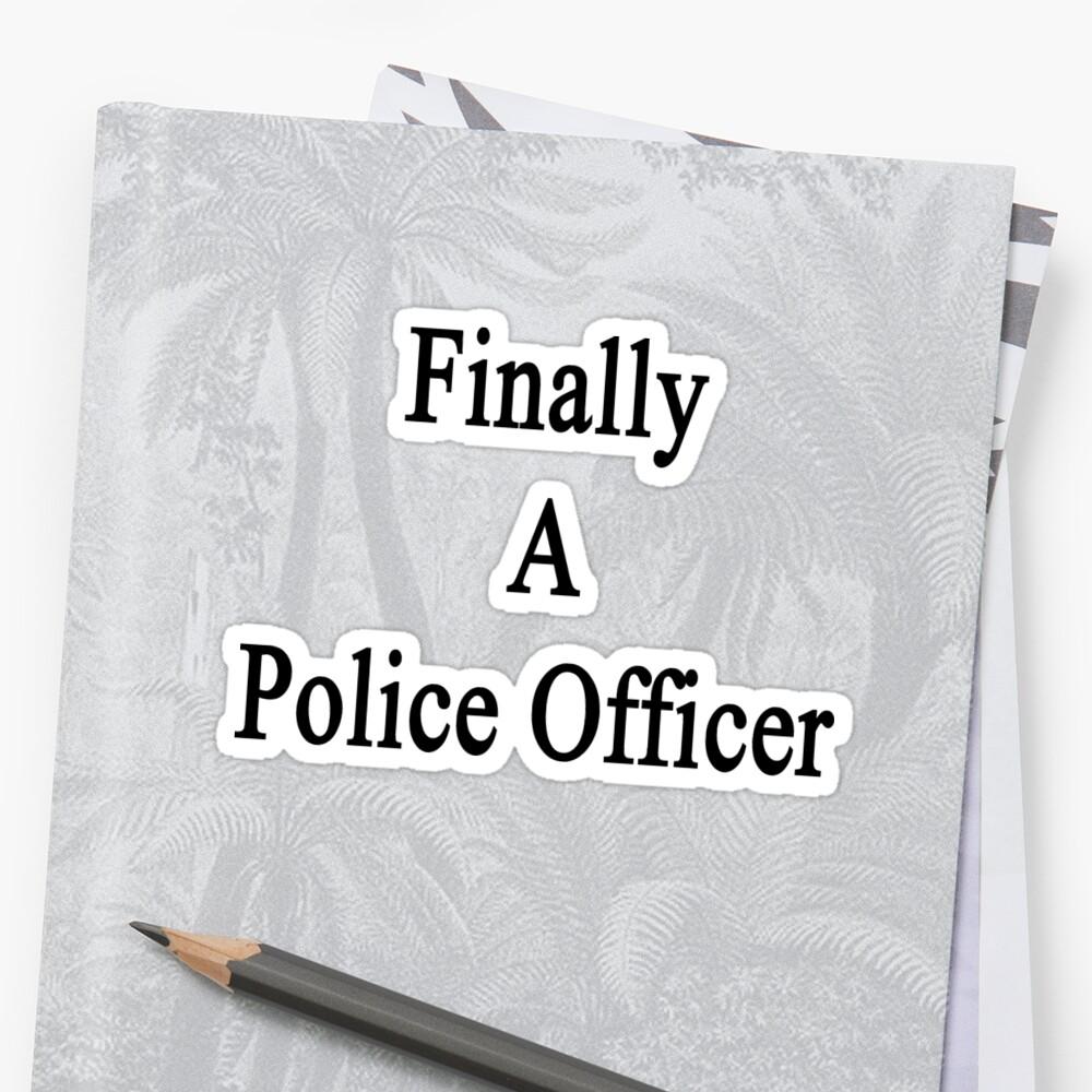 Finally A Police Officer  by supernova23