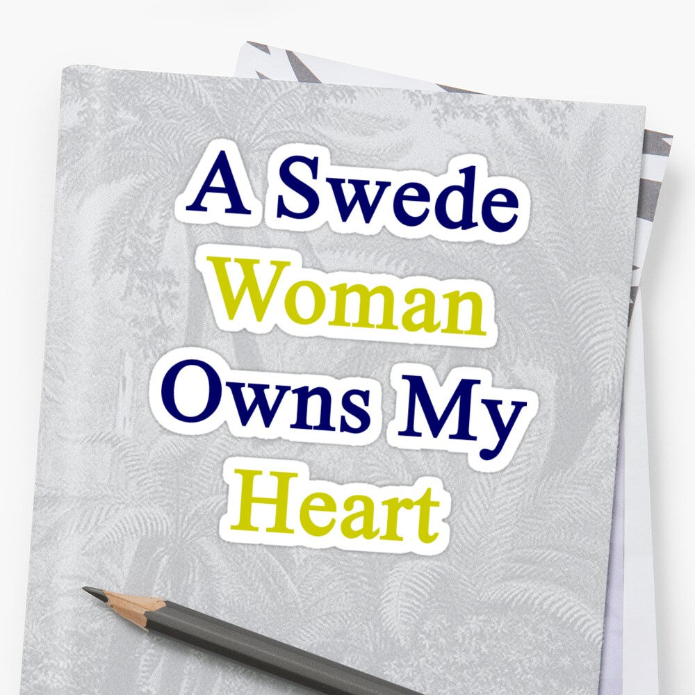 A Swede Woman Owns My Heart  by supernova23