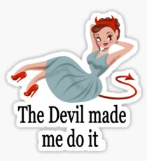 The Devil Made Me Do It-White Background/Sticker Sticker