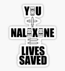 You + Naloxone = Lives Saved Sticker