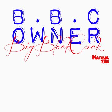 B B C OWNER - big black cock by 831karma