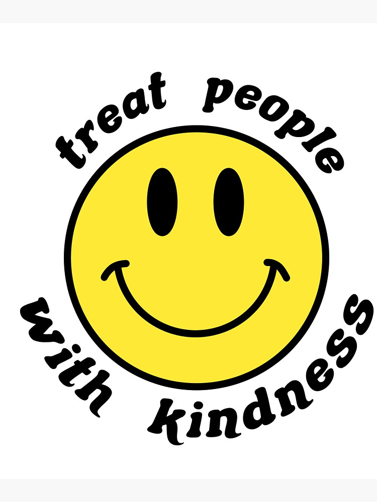 treat people with kindess smiley face by destinyrulesx