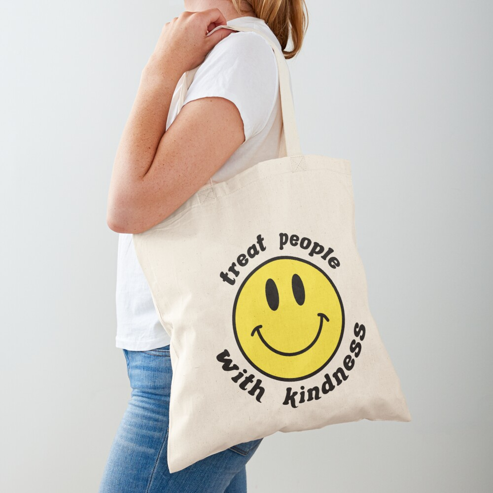 treat people with kindess smiley face Tote Bag