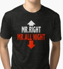 Mr. ALL NIGHT Tri-blend T-Shirt