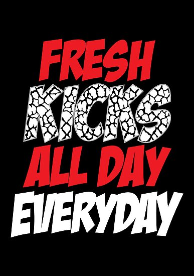 Fresh Kicks All day Everyday by fortunefactory