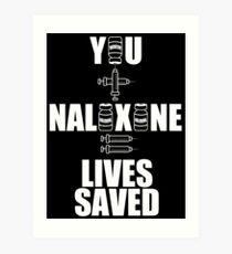 Du + Naloxone = Leben gespeichert (weiß am...) Kunstdruck