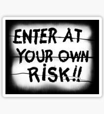 Enter At Your Own Risk Sticker Sticker