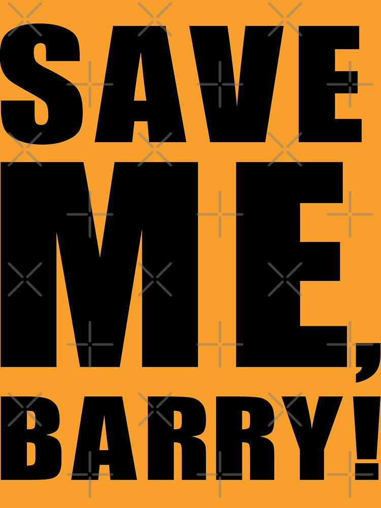 Save Me, Barry! | Unisex T-Shirt