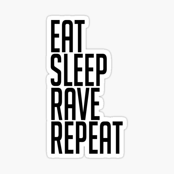 EAT SLEEP RAVE REPEAT (Sticker) Sticker