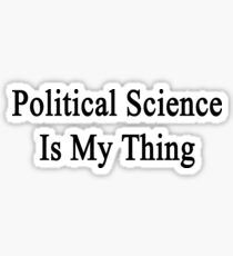 Political Science Is My Thing Sticker