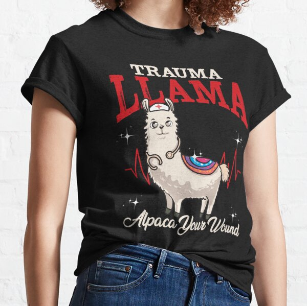 Trauma Llama Alpaca Your Wound Funny Medical Professional Classic T-Shirt